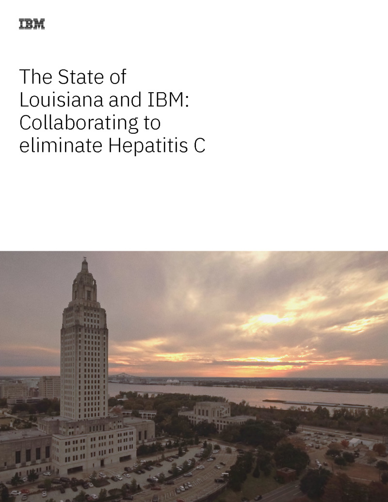 The State of Louisiana and IBM: Collaborating to Eliminate Hepatitis C