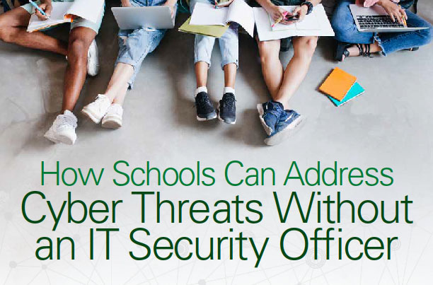 How Schools Can Address Cyber Threats Without an IT Security Officer