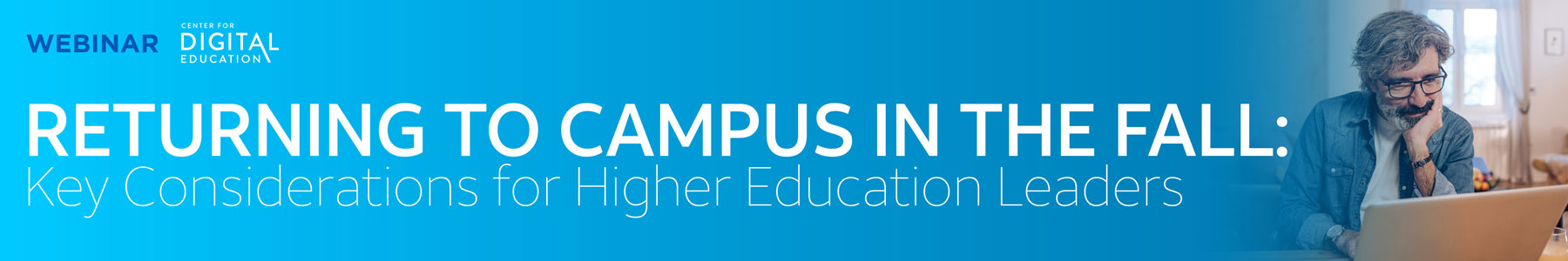Returning to Campus in the Fall: Key Considerations for Higher Education Leaders