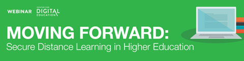 Moving Forward: Secure Distance Learning in Higher Education