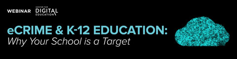 eCrime & K-12 Education: Why Your School is a Target