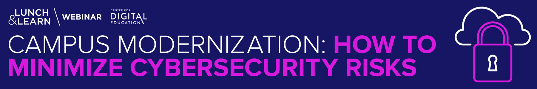 Campus Modernization: How to Minimize Cybersecurity Risks
