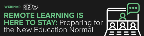Remote Learning is Here to Stay: Preparing for the New Education Normal