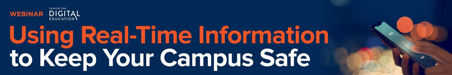 Using Real-Time Information to Keep Your Campus Safe