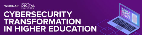 Cybersecurity Transformation in Higher Education