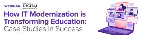 How IT Modernization is Transforming Education: Case Studies in Success