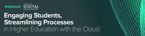 Engaging Students, Streamlining Processes in Higher Education with the Cloud
