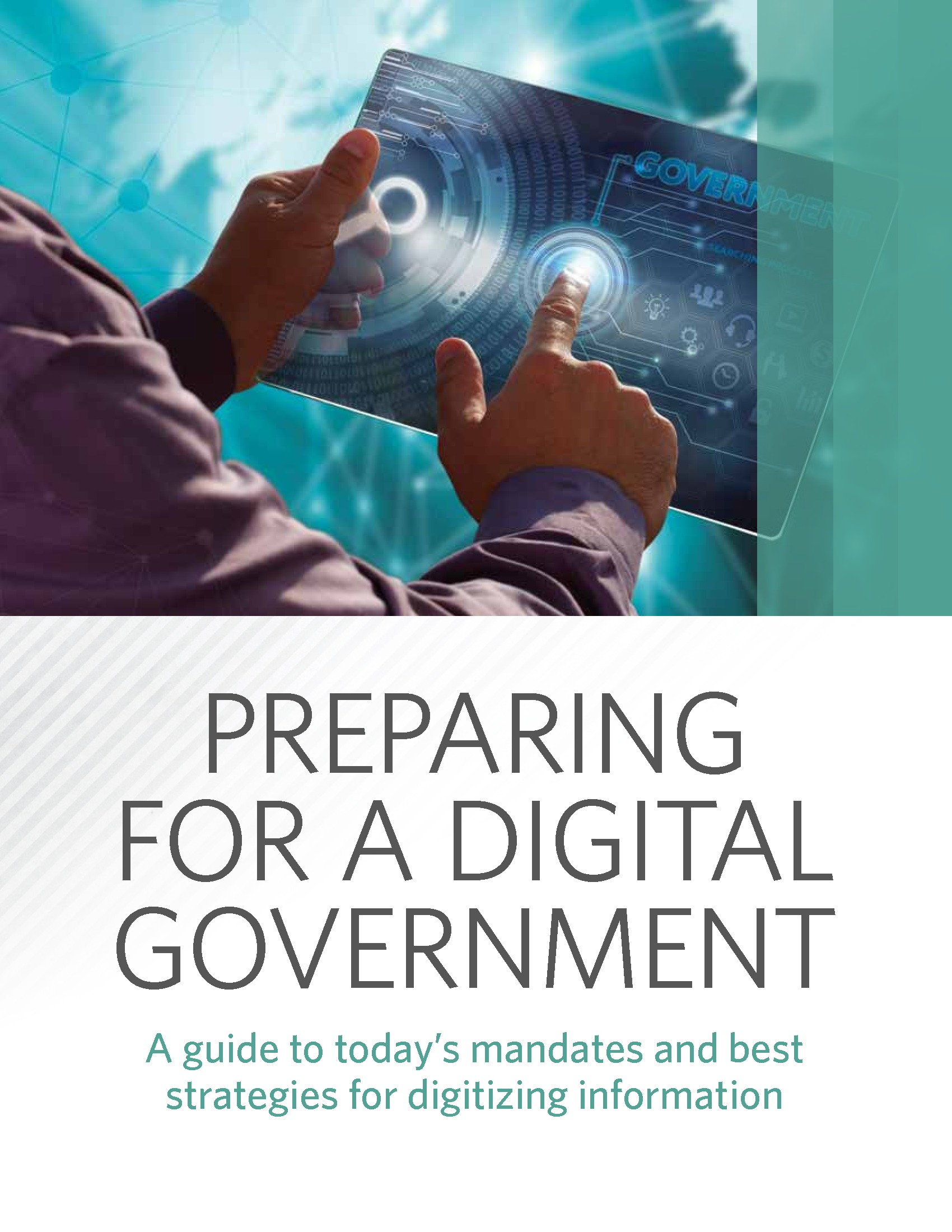 Preparing for a Digital Government: A Guide to Today's Mandates and Best Strategies for Digitizing Information