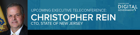 Executive Teleconference with Christopher Rein, Chief Technology Officer, State of New Jersey