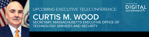 Executive Teleconference with Curtis Wood, Secretary, Massachusetts Executive Office of Technology Services and Security