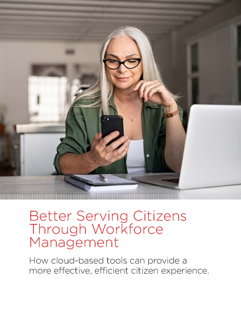 Better Serving Citizens Through Workforce Management