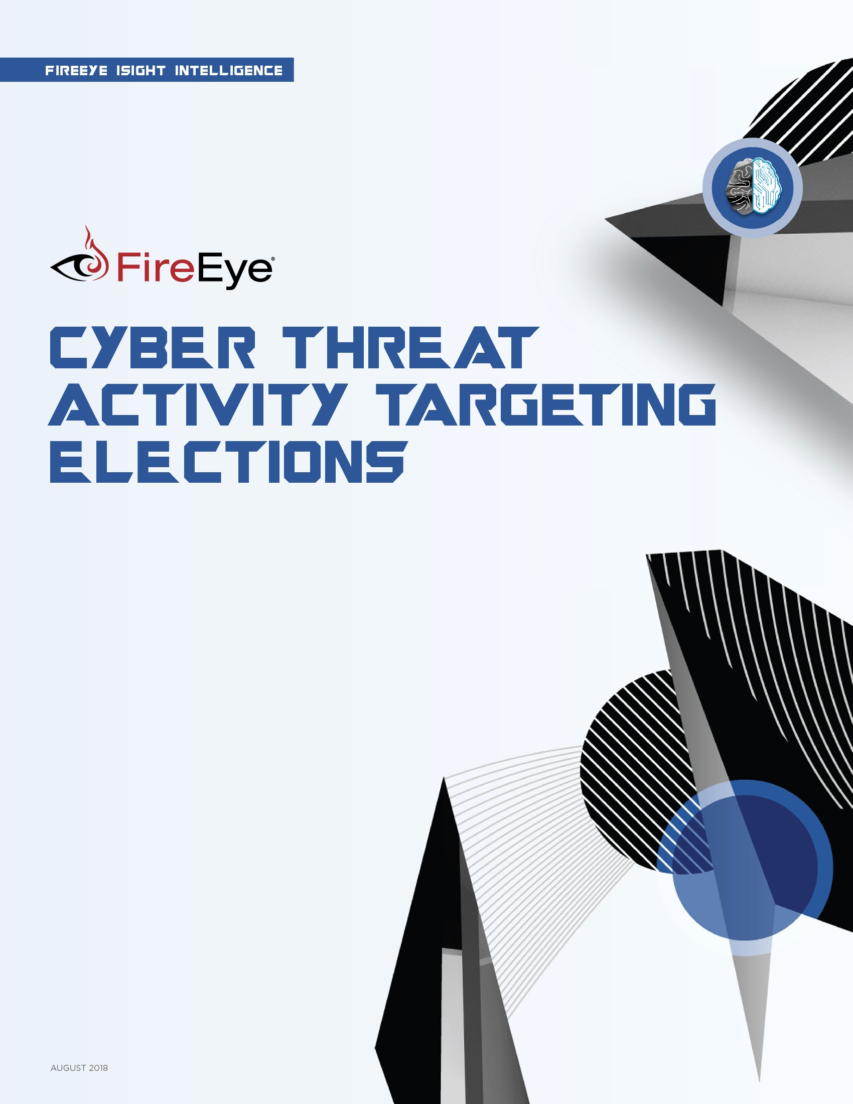 GOV - FireEye - 2018 Politics Channel - Election System Threats