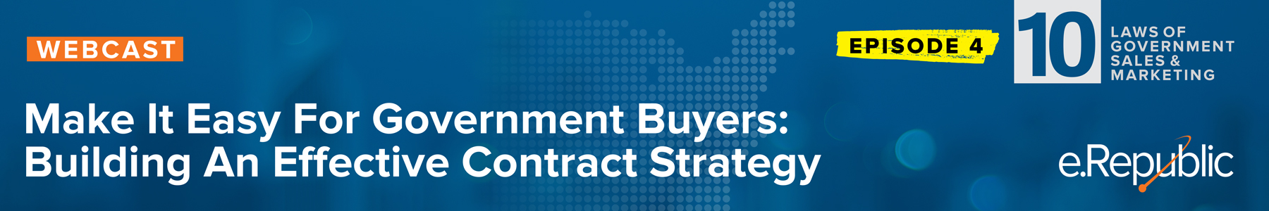 Episode 4: Make it Easy for Government Buyers: Building an Effective Contract Strategy