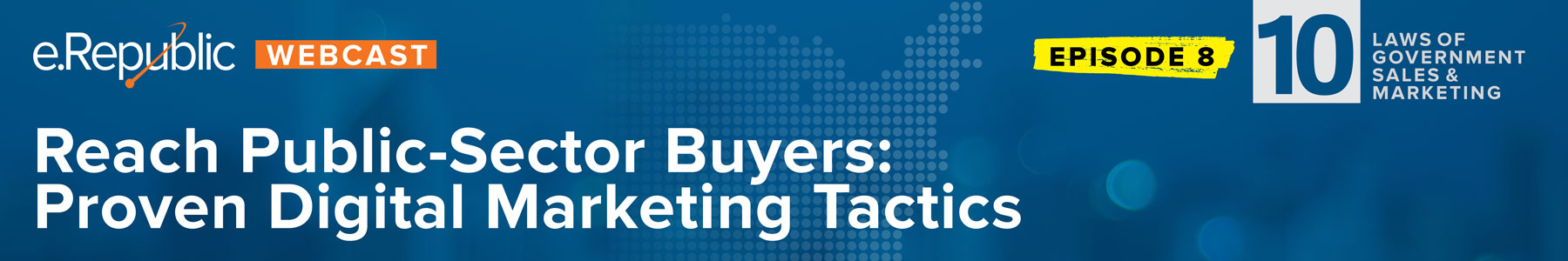 Episode 8: Reach Public-Sector Buyers: Proven Digital Marketing Tactics