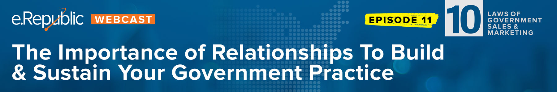 The Importance of Relationships To Build & Sustain Your Government Practice