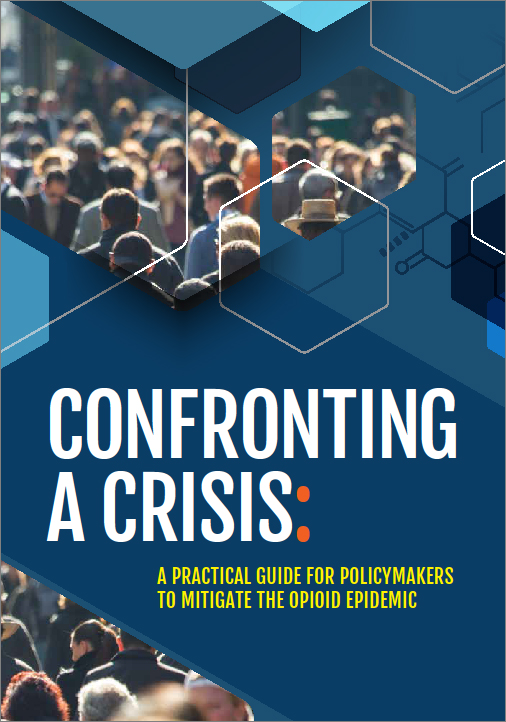 Confronting a Crisis: A Practical Guide for Policymakers to Mitigate the Opioid Epidemic
