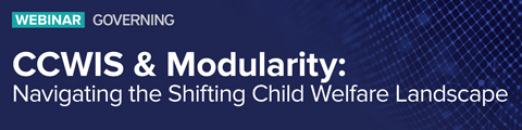 CCWIS and modularity: Navigating the shifting child welfare landscape