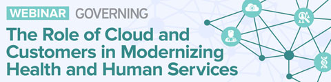 The Role of Cloud and Customers in Modernizing Health and Human Services