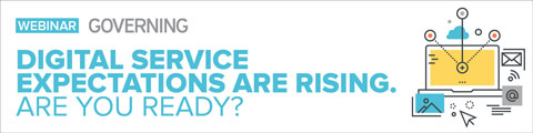 Digital Service Expectations are Rising. Are You Ready?