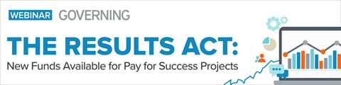 The Results Act: New Funds Available for Pay for Success Projects