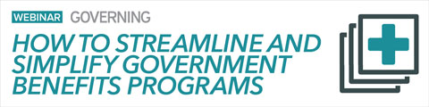 How to Streamline and Simplify Government Benefits Programs
