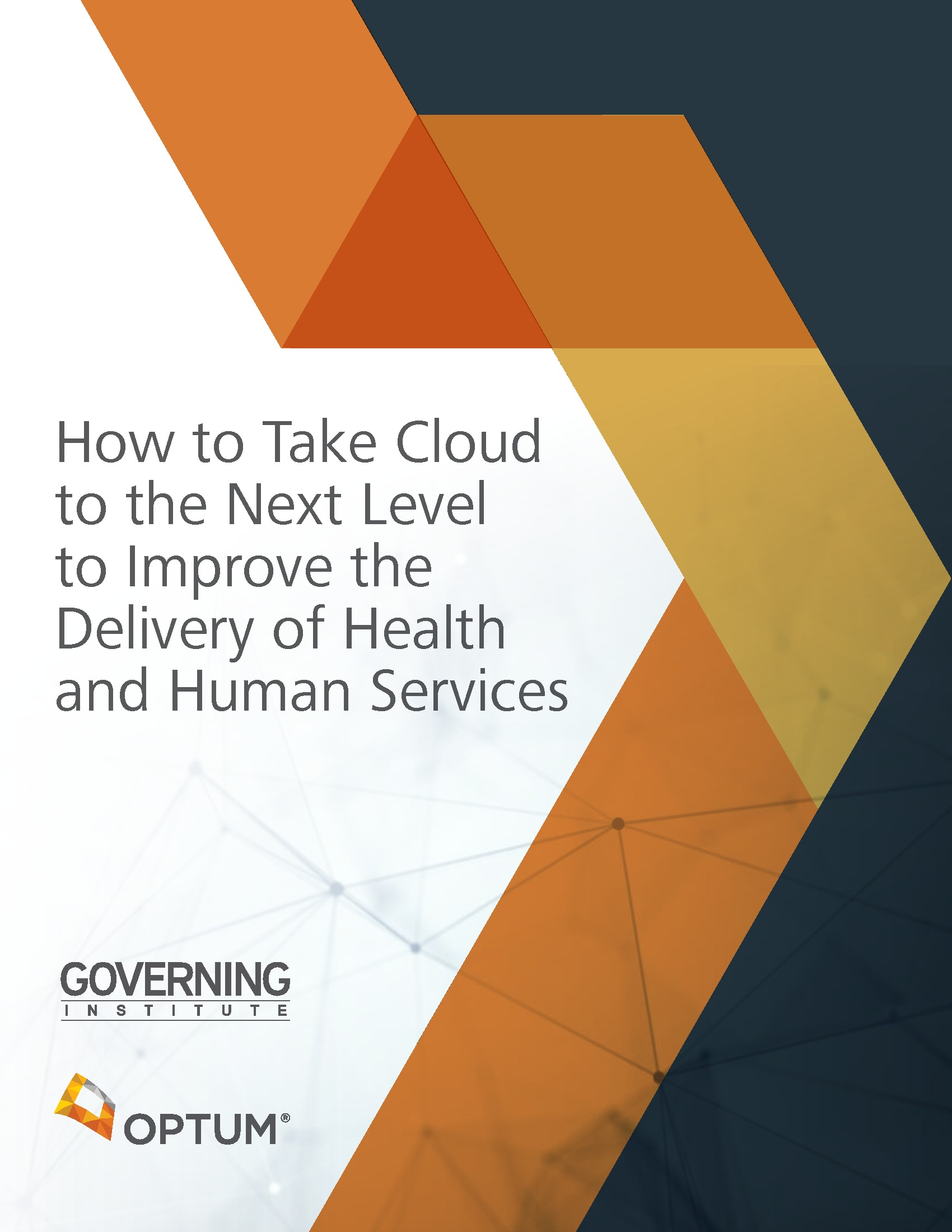 How to Take Cloud to the Next Level to Improve the Delivery of Health and Human Services