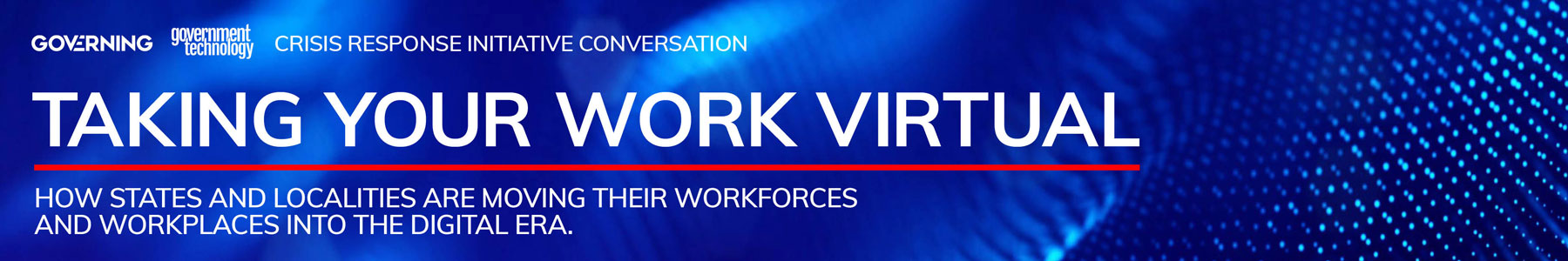 Taking Your Work Virtual: How states and localities are moving their workforces and workplaces into the digital era.