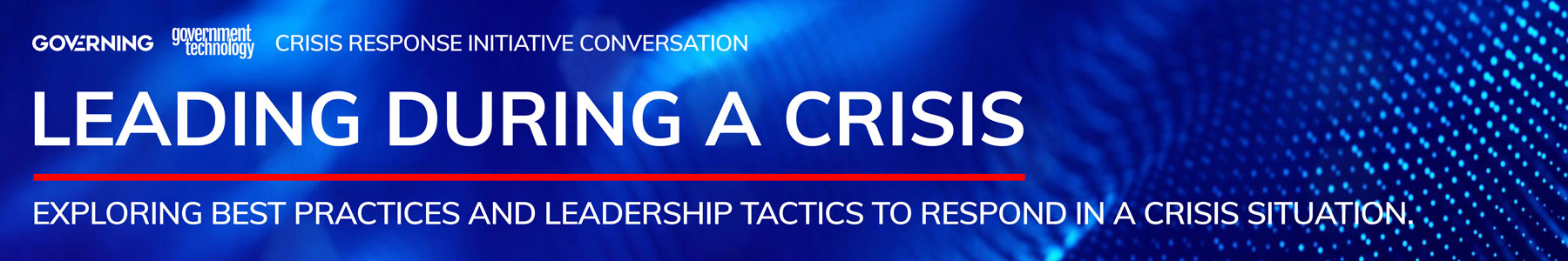 Leading During a Crisis: Exploring best practices and leadership tactics to respond in a crisis situation