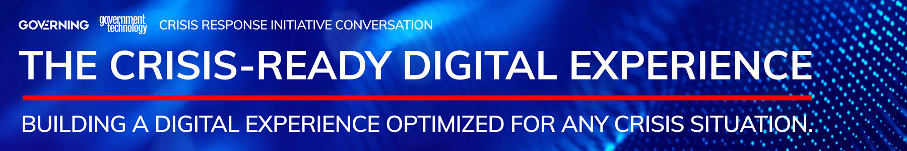 The Crisis-Ready Digital Experience - Building a digital experience optimized for any crisis situation