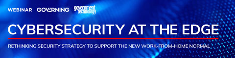 Cybersecurity at the Edge - Rethinking Security Strategy to Support the New Work-From-Home Normal