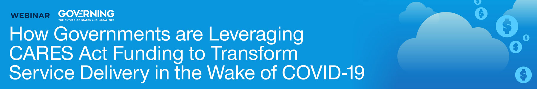 How Governments are Leveraging CARES Act Funding to Transform Service Delivery in the Wake of COVID-19