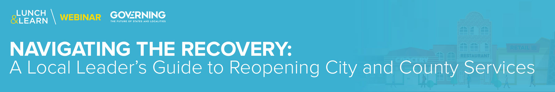 Navigating the Recovery: A Local Leader's Guide to Reopening City and County Services