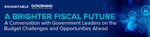 A Brighter Fiscal Future: A Conversation with Government Leaders on the Budget Challenges and Opportunities Ahead