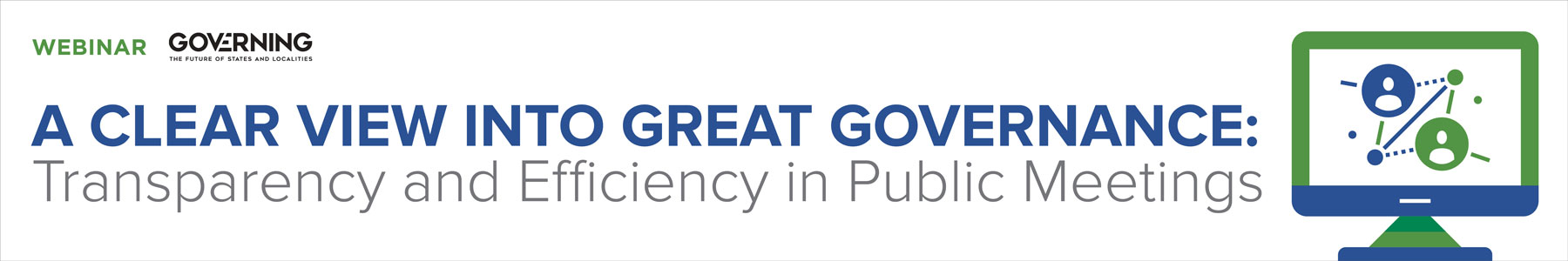 A Clear View into Great Governance: Transparency and Efficiency in Public Meetings