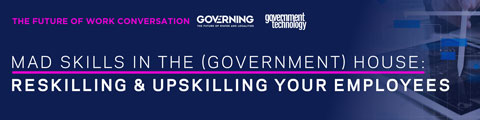 Mad Skills in the (Government) House: Reskilling and Upskilling Your Employees