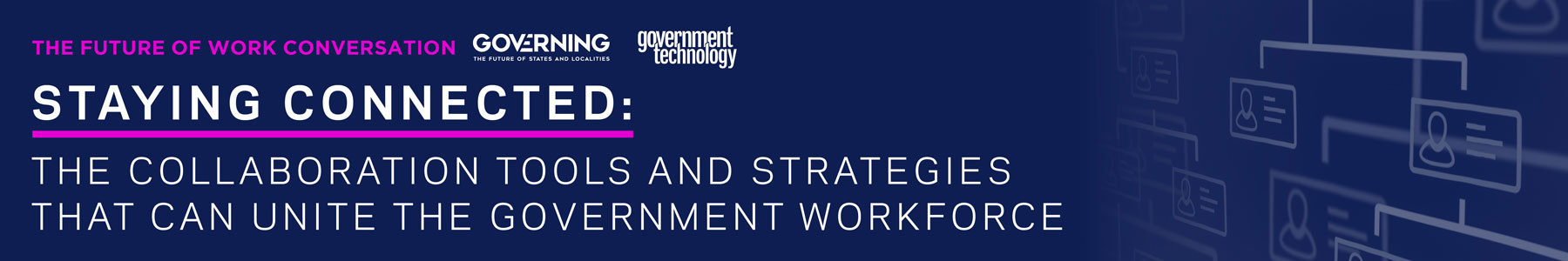 Staying Connected: The Collaboration Tools and Strategies that can Unite the Government Workforce