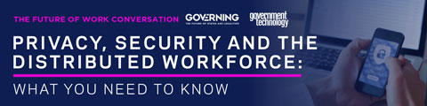 Privacy, Security and the Distributed Workforce: What You Need to Know