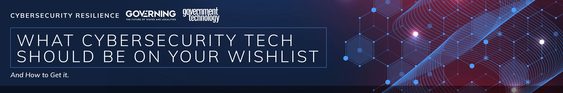 What Cybersecurity Tech Should Be On Your Wishlist - And How to Get it.