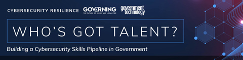 Who's Got Talent? Building a Cybersecurity Skills Pipeline in Government