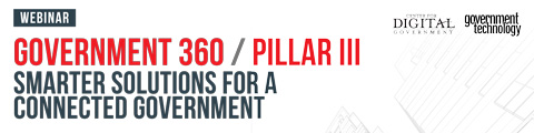 Government 360 Pillar III: Smarter Solutions for a Connected Government