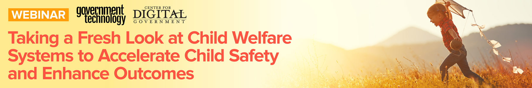 Taking a Fresh Look at Child Welfare Systems to Accelerate Child Safety and Enhance Outcomes