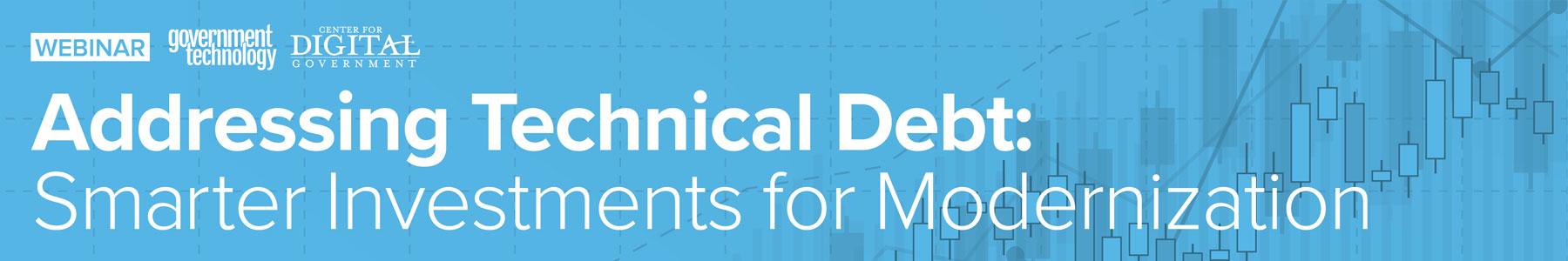 Addressing Technical Debt: Smarter Investments for Modernization