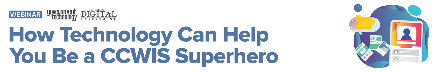 How Technology Can Help You Be a CCWIS Superhero