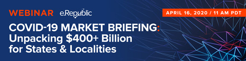 COVID-19 Market Briefing: Unpacking $400+ Billion for States & Localities