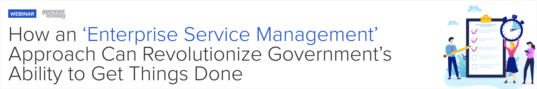 How an Enterprise Service Management Approach Can Revolutionize Government's Ability to Get Things Done