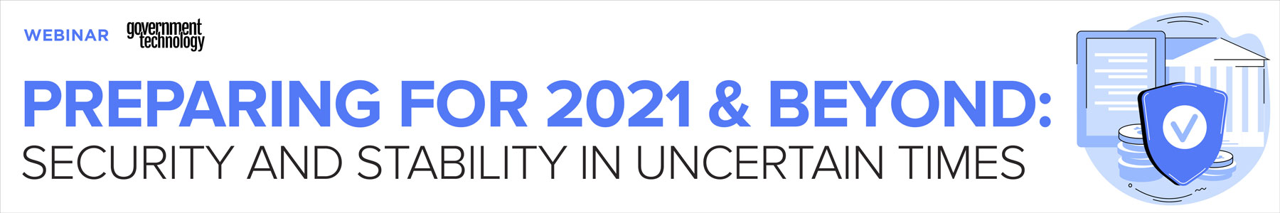 Preparing for 2021 and Beyond: Security and Stability in Uncertain Times