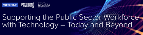 Supporting the Public Sector Workforce with Technology - Today and Beyond