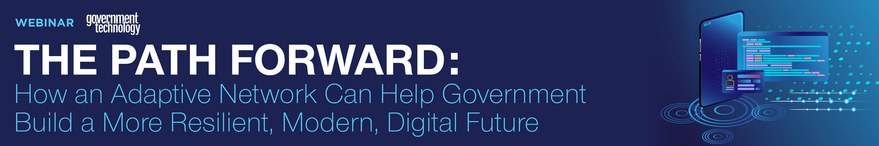 The Path Forward: How an Adaptive Network Can Help Government Build a More Resilient, Modern, Digital Future