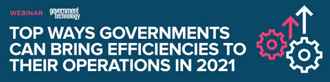 Top Ways Governments Can Bring Efficiencies to Their Operations in 2021