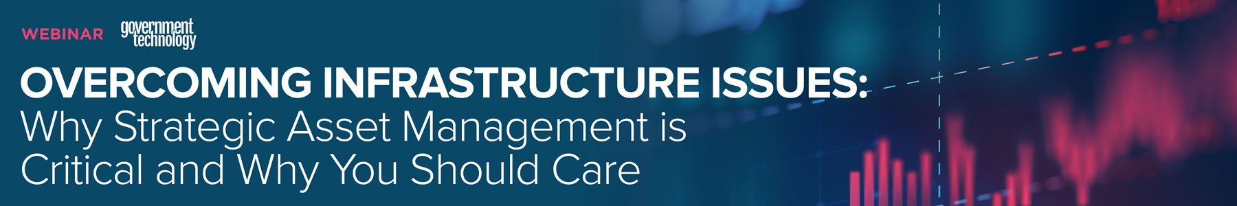 Overcoming Infrastructure Issues: Why Strategic Asset Management is Critical and Why You Should Care